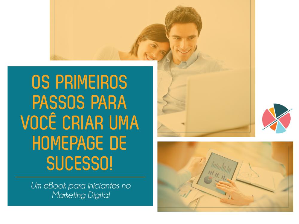 Destaque-Ebook-OS-PRIMEIROS-PASSOS-PARA-VOCE-CRIAR-UMA-HOMEPAGE-DE-SUCESSO